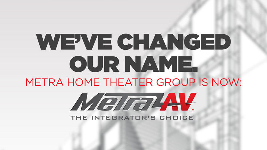 Metra Home Theater Group is now MetraAV