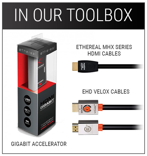 In Our Toolbox: Gigabit Accelerator, Ethereal MHX Series HDMI Cables, EHD Velox Cables